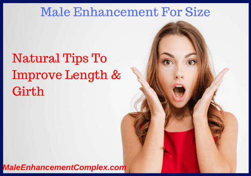 Male Enhancement For Size | 7 Ways For A Longer, Thicker Penis