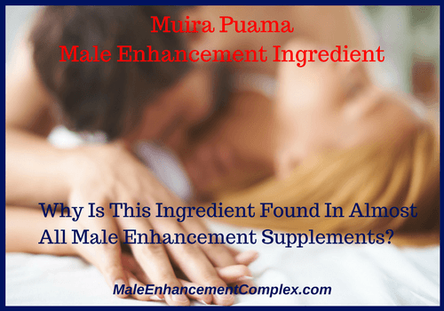 Muira Puama Male Enhancement Ingredient