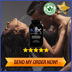 MX Male Enhancement | Reviews By Experts On Male Enhancement Pills