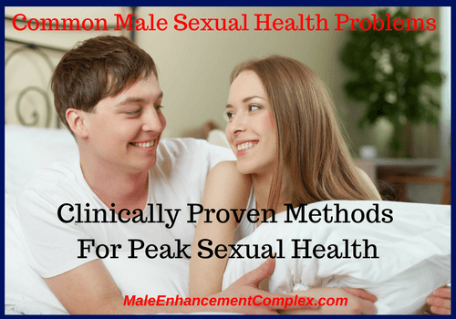 Common male sexual health problems-MaleEnhancementComplex.com