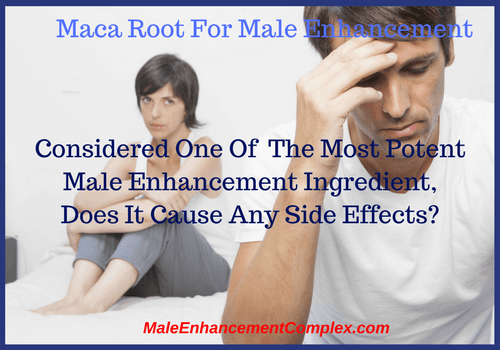 Maca Root For Male Enhancement -MaleEnhancementComplex.com