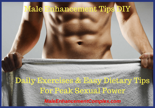 Male Enhancement Tips DIY