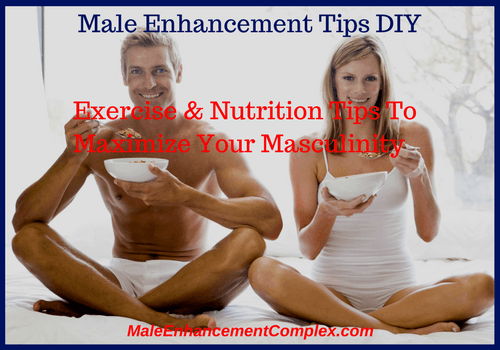 Male Enhancement Tips DIY -MaleEnhancementComplex.com