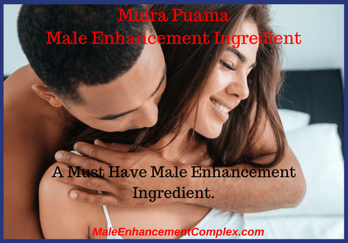 Muira Puama Male Enhancement Ingredient -MaleEnhancementComplex.com