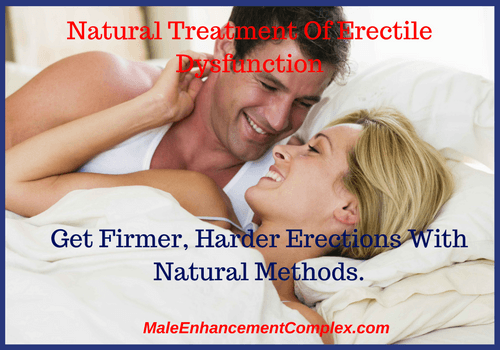 Natural Treatment Of Erectile Dysfunction-MaleEnhancementComplex.com