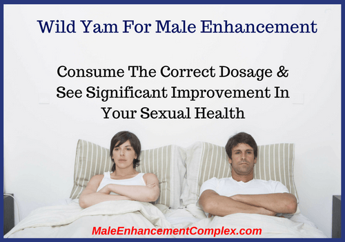 Wild Yam For Male Enhancement -MaleEnhancementComplex.com