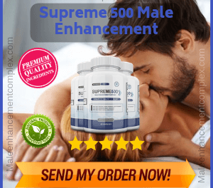 Supreme 500 Male Enhancement | Reviews By Expert On Libido Booster Pills