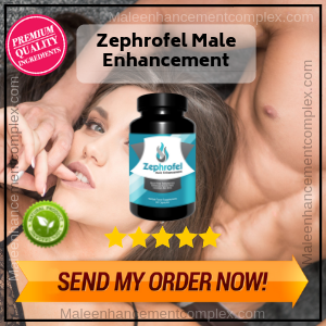 Zephrofel Male Enhancement - Review - maleenhancementcomplex.com