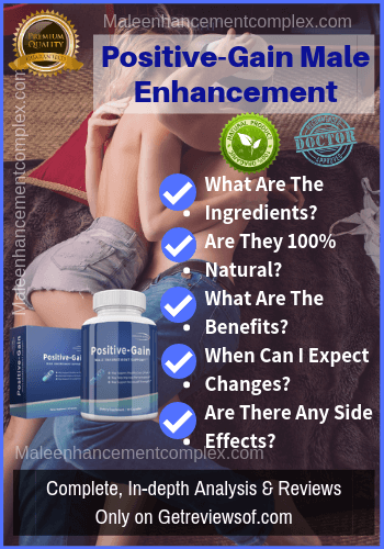 Positive-Gain ME -Reviews -Maleenhancementcomplex.com